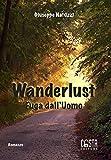 Wanderlust. Fuga dall'uomo (Narrativa)