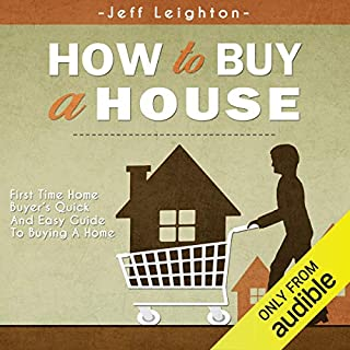 How to Buy a House: First Time Home Buyer's Quick and Easy Guide to Buying A Home audiobook cover art