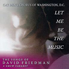 Let Me Be the Music: The Songs of David Friedman -- a Gmcw Cabaret