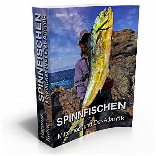 SPINNFISCHEN am Mittelmeer und Ost-Atlantik: MEERES-SPINNFISCHEN Auf Barrakuda & Co. von den Küsten des Mittelmeeres und des Ostatlantik (Angel-Fachbücher 2)