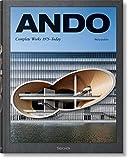 Ando. Complete Works 1975–Today: ANDO, UPDATED VERSION - Philip Jodidio