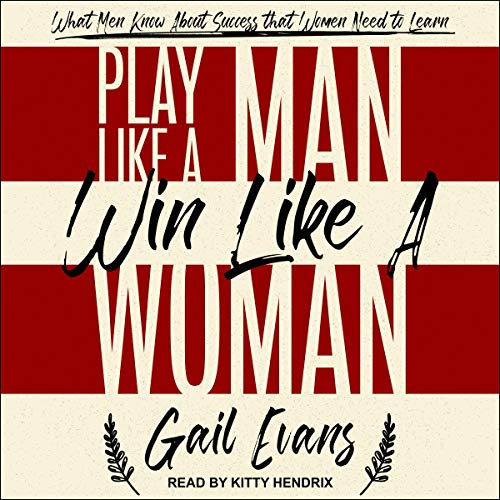 Play Like a Man, Win Like a Woman     What Men Know About Success that Women Need to Learn              Auteur(s):                                                                                                                                 Gail Evans                               Narrateur(s):                                                                                                                                 Kitty Hendrix                      Durée: 4 h et 11 min     Pas de évaluations     Au global 0,0