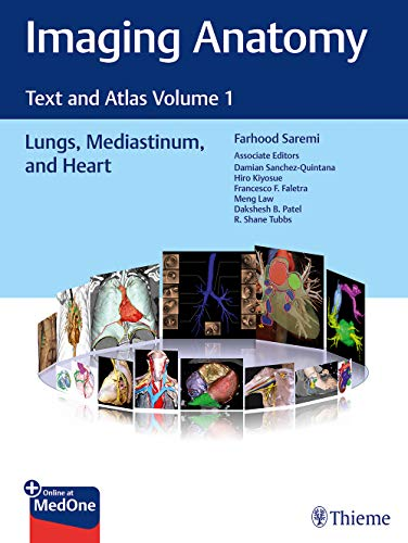 Imaging Anatomy: Text and Atlas Volume 1, Lungs, Mediastinum, and Heart (Atlas of Imaging Anatomy)