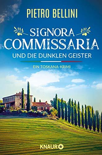 Signora Commissaria und die dunklen Geister: Ein Toskana-Krimi   Eine spannende Urlaubslektüre für alle Italien-Fans