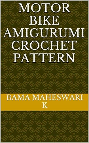 Motor Bike Amigurumi Crochet Pattern (English Edition)