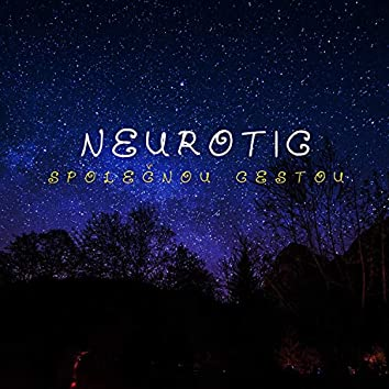 Neurotic - Společnou cestou
