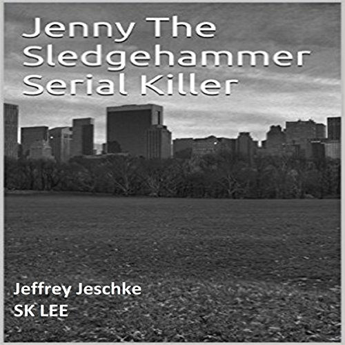 Jenny the Sledgehammer Serial Killer audiobook cover art