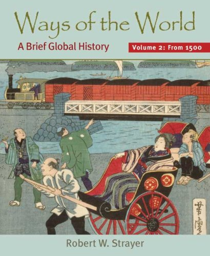 Ways of the World: A Brief Global History (2 Volumes)