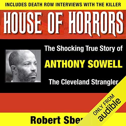 House of Horrors: The Shocking True Story of Anthony Sowell, the Cleveland Strangler Titelbild