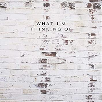 What I'm Thinking Of (feat. Anna Johnson)