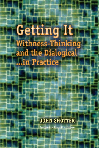 Getting It: Withness-Thinking and the Dialogical...In Practice (Hampton Press Communication Series Social Construction i