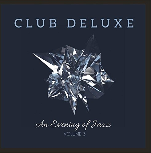 The Deluxe: An Evening of Jazz, Vol. 3