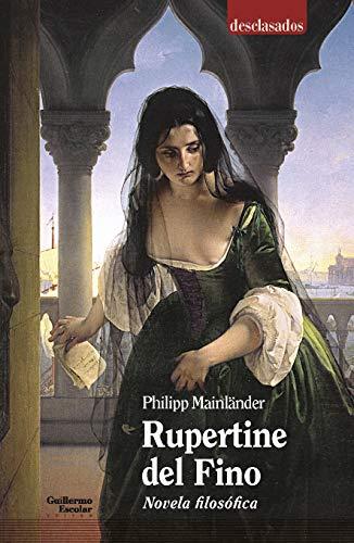 Rupertine. Novela filosófica (Desclasados)
