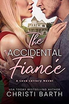 The Accidental Fiancé (Love Lottery Book 1) by [Christi Barth]