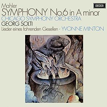 Mahler: Symphony No. 6; Lieder eines fahrenden Gesellen