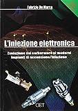 L'iniezione elettronica. Evoluzione dal carburatore ai moderni impianti. Con CD-ROM