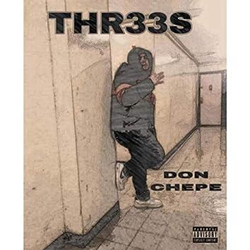 THR33S