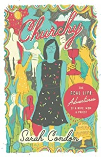 Churchy: The Real Life Adventures of a Wife, Mom, and Priest