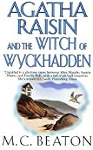 Agatha Raisin and the Witch of Wyckhadden: An Agatha Raisin Mystery (Agatha Raisin Mysteries Book 9)