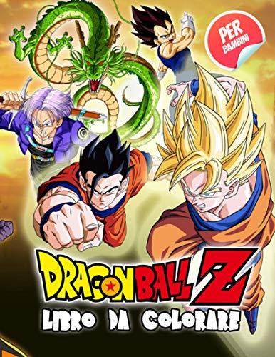Dragon Ball Z Libro Da Colorare: Dragon Ball Libro Da Colorare Per Bambini E Adulti Con Immagini Di Alta Qualità