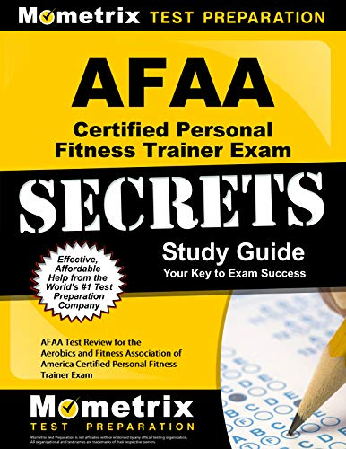 AFAA Certified Personal Fitness Trainer Exam Secrets Study Guide: AFAA Test Review for the Aerobics and Fitness Associat