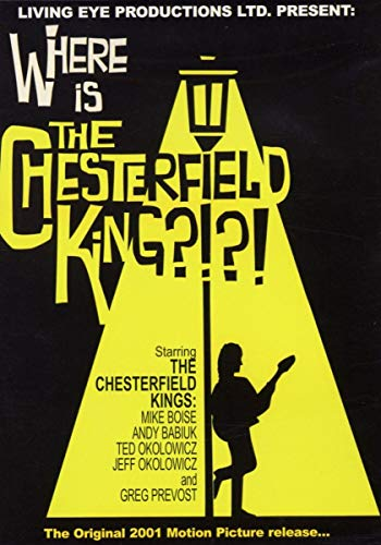 The Chesterfield Kings - Where Is the Chesterfield King?!?!
