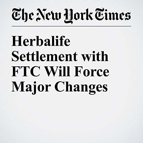 Herbalife Settlement with FTC Will Force Major Changes audiobook cover art