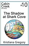 The Shadow at Shark Cove (Cabin Creek Mysteries Book 10)