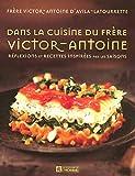 Dans la cuisine du frère Victor-Antoine : Réflexions et recettes inspirées par les saisons