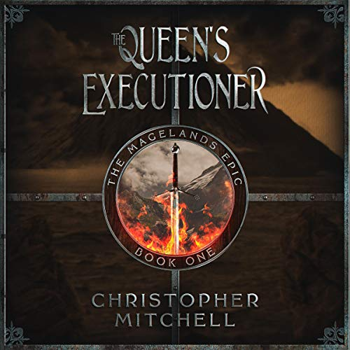 The Queen's Executioner: The Magelands Epic, Book One
