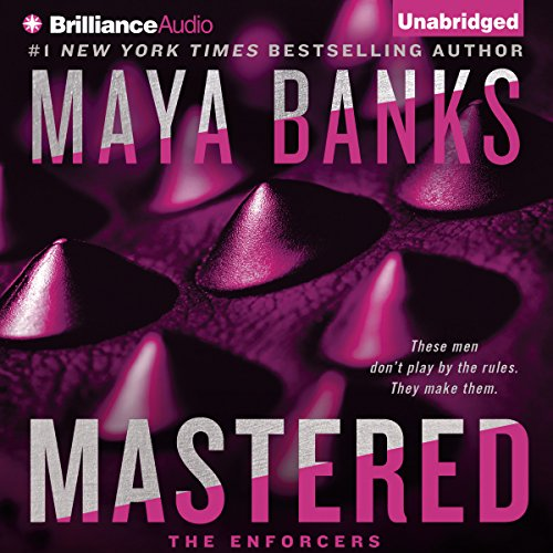 Mastered     The Enforcers, Book 1              By:                                                                                                                                 Maya Banks                               Narrated by:                                                                                                                                 Jeremy York                      Length: 13 hrs and 12 mins     12 ratings     Overall 4.1