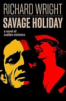Savage Holiday by [Richard Wright]