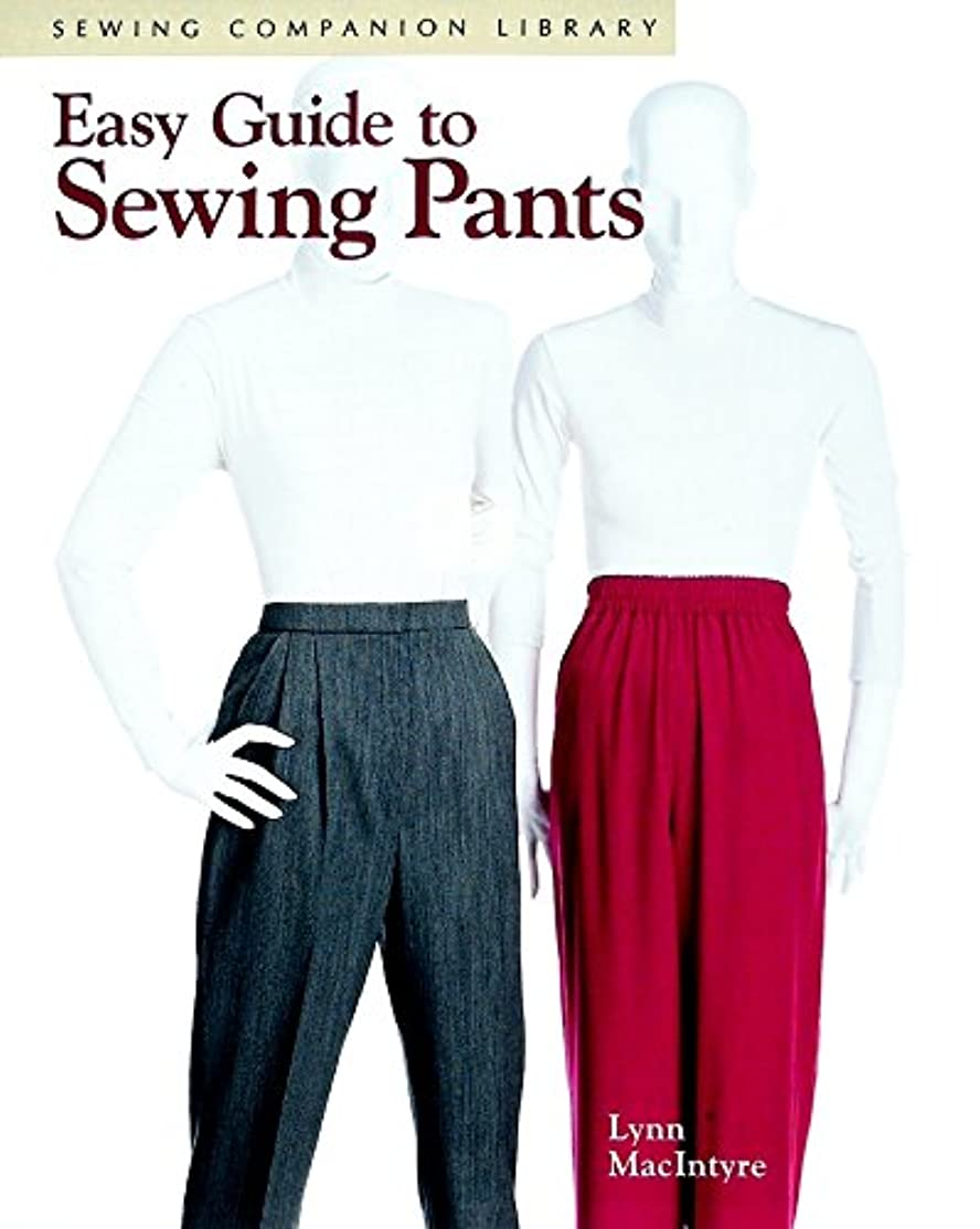 Easy Guide to Sewing Pants: Sewing Companion Library