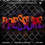 Pressure (feat. Tw1$t) [Explicit]