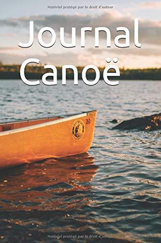 Journal Canoë: Votre Compagnon De Voyages Personnel (Haute Qualité, 100 Pages)
