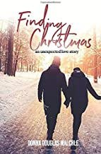 Finding Christmas: An Unexpected Love Story