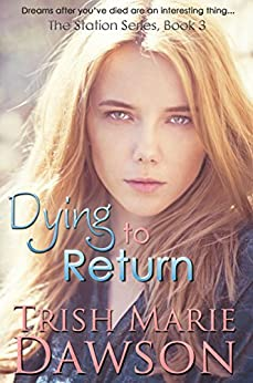 Dying to Return: The Station Series 3 by [Trish Marie Dawson]