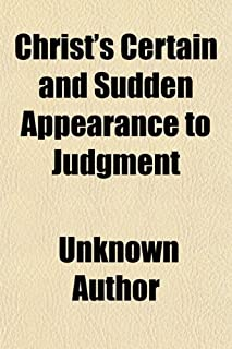Christ's Certain and Sudden Appearance to Judgment