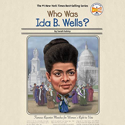 Who Was Ida B. Wells? audiobook cover art