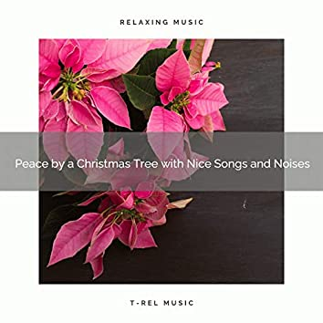 Peace by a Christmas Tree with Nice Songs and Noises