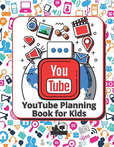 Youtube Planning Book for Kids: Great Birthday Gift Planner for Little YouTuber, How to Make a YouTube Video, Build and Organize Your Success Channel Jumbo Size