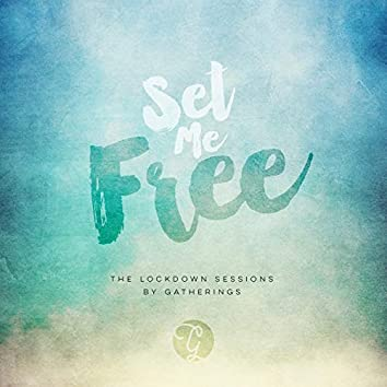Set Me Free (The Lockdown Sessions)