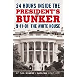 24 Hours Inside the President's Bunker: 9-11-01: the White House (English Edition)