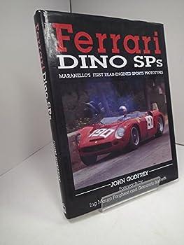 Ferrari Dino Sps: Maranello's First Rear Engined Sports Prototypes 1852603593 Book Cover