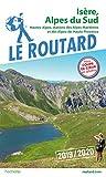 Guide du Routard Isère, Alpes du Sud 2019/20 - Hautes-Alpes, stations des Alpes Maritimes et Alpes de Haute-Provence