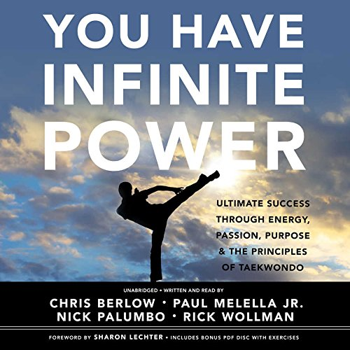 You Have Infinite Power: Ultimate Success Through Energy, Passion, Purpose & the Principles of Taekwondo; Library Edition