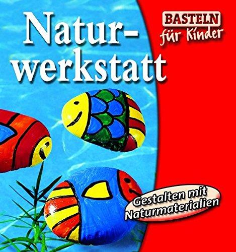 Naturwerkstatt (Basteln für Kinder)