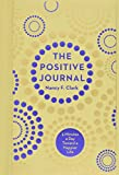 The Positive Journal: 5 Minutes a Day Toward a Happier Life (Volume 4) (Gilded, Guided Journals)