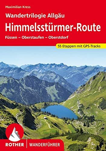 Himmelsstürmer Route – Wandertrilogie Allgäu:...