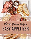 Ah! 365 Yummy Easy Appetizer Recipes: The Yummy Easy Appetizer Cookbook for All Things Sweet and Wonderful! (English Edition)